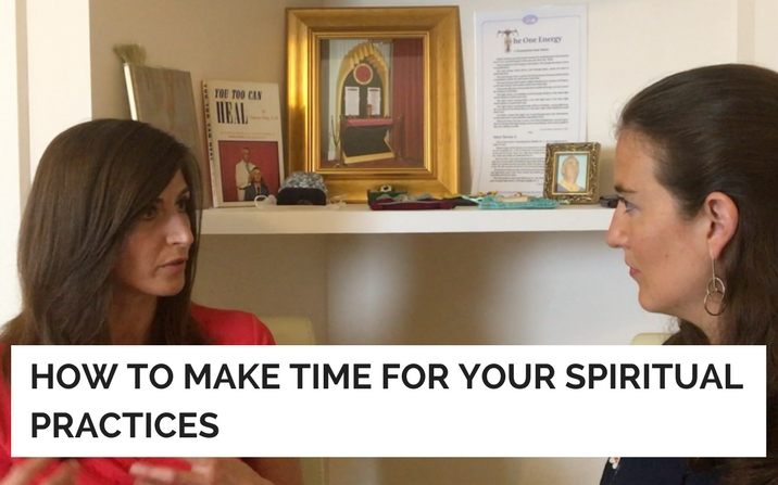 How to make time for your spiritual practices