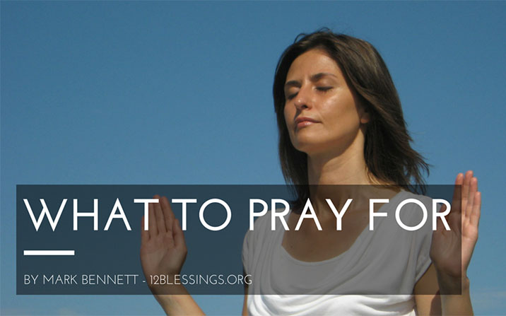 What to pray for – 8 tips to make the world a better place