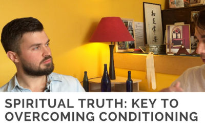 Spiritual Truth: key to overcoming conditioning