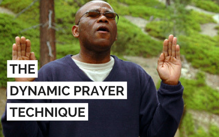 The Dynamic Prayer Technique