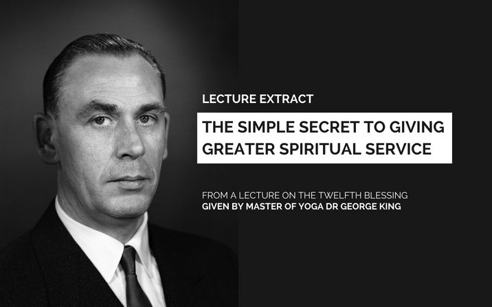 The simple secret to giving greater spiritual service