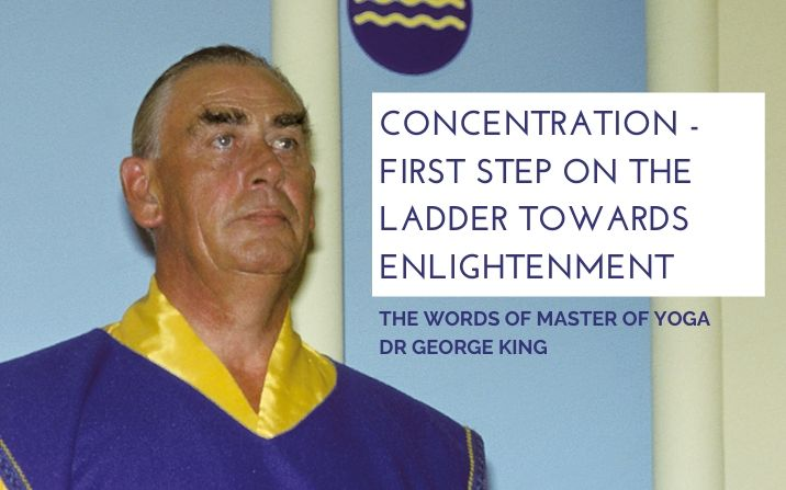 Concentration – first step on the ladder towards enlightenment